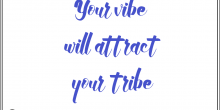 Your Vibe Will Attract Your Tribe