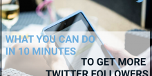 What You Can Do In The Next 10 Minutes to Increase Your Twitter Reach