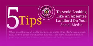 5 Tips To Avoid Looking Like An Absentee Landlord on your Social Media