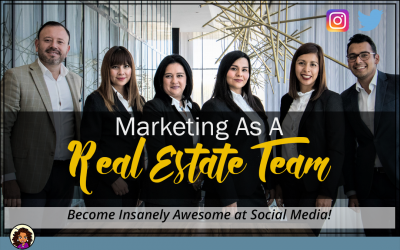 4 Things You Need To Start Marketing As A Real Estate Team