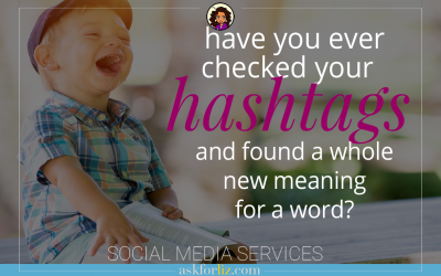 Have You Ever Checked Your Hashtags And Found A Whole New Meaning?